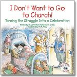 I Don't Want to Go to Church!Paperback $7.95